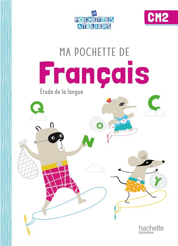 MA POCHETTE DE FRANCAIS  -  CM2  -  ETUDE DE LA LANGUE