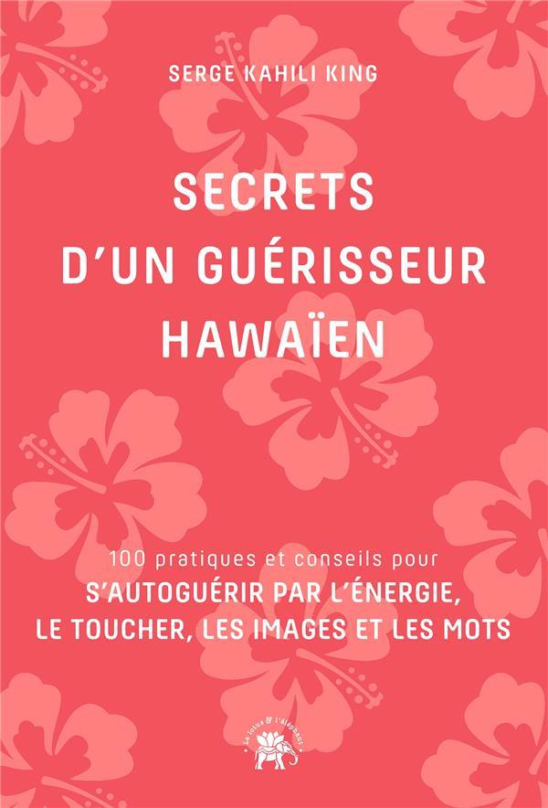 SECRETS D'UN GUERISSEUR HAWAIEN