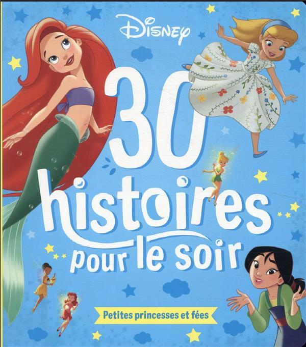 30 HISTOIRES POUR LE SOIR  -  PETITES PRINCESSES ET FEES XXX HACHETTE