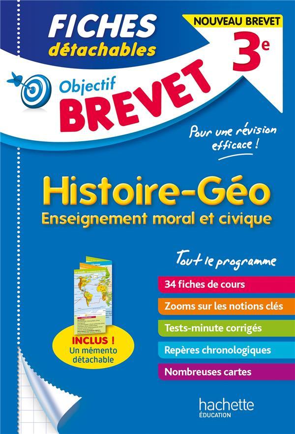 OBJECTIF BREVET  -  HISTOIRE-GEOGRAPHIE, ENSEIGNEMENT MORAL ET CIVIQUE  -  3E  -  FICHES DETACHABLES BASNIER RICHARD HACHETTE