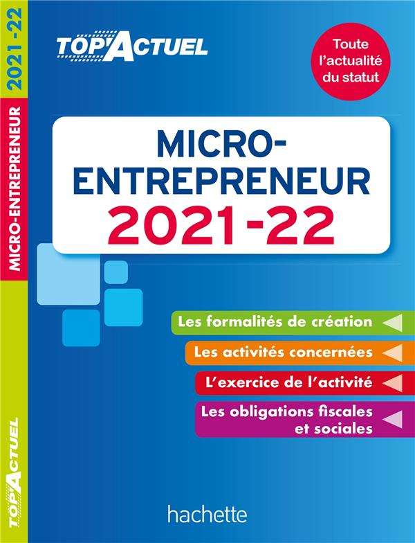 TOP'ACTUEL MICRO-ENTREPRENEUR 2021-2022 DELEPORTE, BENEDICTE HACHETTE