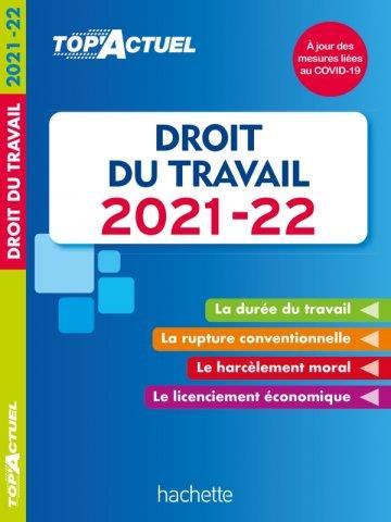 TOP'ACTUEL DROIT DU TRAVAIL 2021-2022 LOPES-DOS SANTOS S. HACHETTE