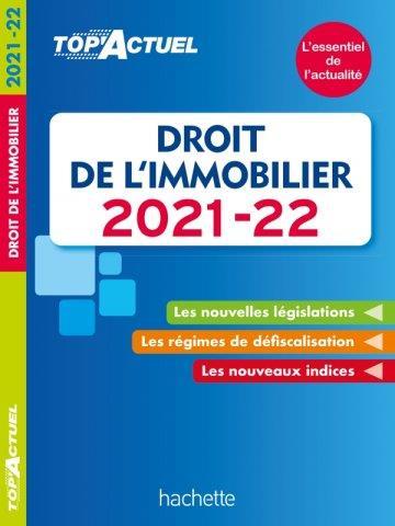 TOP'ACTUEL  -  DROIT DE L'IMMOBILIER (EDITION 20212022)