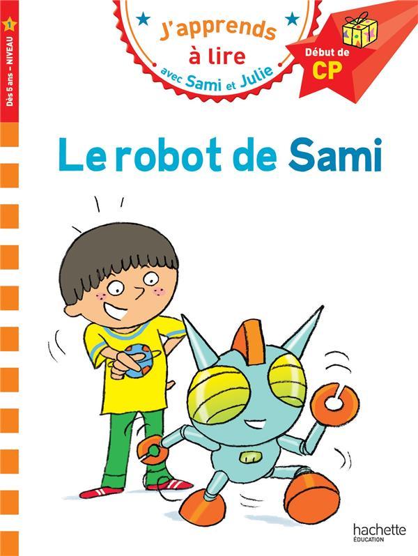 J'APPRENDS A LIRE AVEC SAMI ET JULIE  -  LE ROBOT DE SAMI ALBERTIN/BONTE HACHETTE