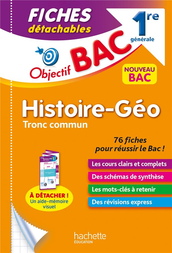 OBJECTIF BAC  -  HISTOIRE-GEOGRAPHIE, TRONC COMMUN  -  1RE GENERALE  -  FICHES DETACHABLES LEONARD, ARNAUD HACHETTE