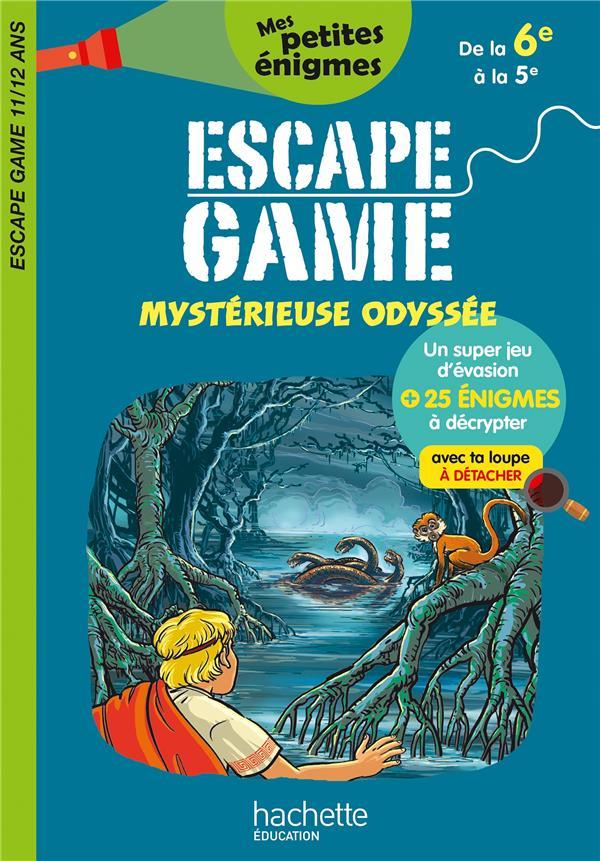 ESCAPE GAME  -  MYSTERIEUSE ODYSSEE  -  DE LA 6E A LA 5E LEROY-JOUENNE/FAGES HACHETTE