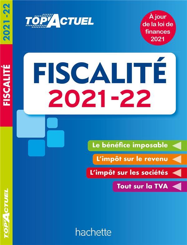 TOP'ACTUEL FISCALITE 2021-2022 FREISS/MONNET HACHETTE
