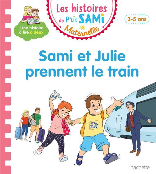 SAMI ET JULIE PRENNENT LE TRAIN PORTELLA/BOYER HACHETTE