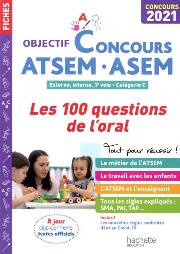 OBJECTIF CONCOURS  -  ATSEM-ASEM  -  EXTERNE, INTERNE, 3E VOIE, CATEGORIE C  -  LES 100 QUESTIONS DE L'ORAL (EDITION 2021) VASSE, THIERRY HACHETTE