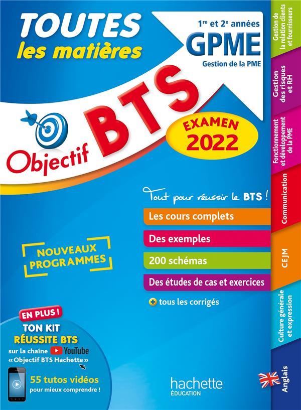 OBJECTIF BTS  -  TOUTES LES MATIERES  -  GPME 1RE ET 2E ANNEES (EDITION 2022) THEDIE/TORRES VERA HACHETTE