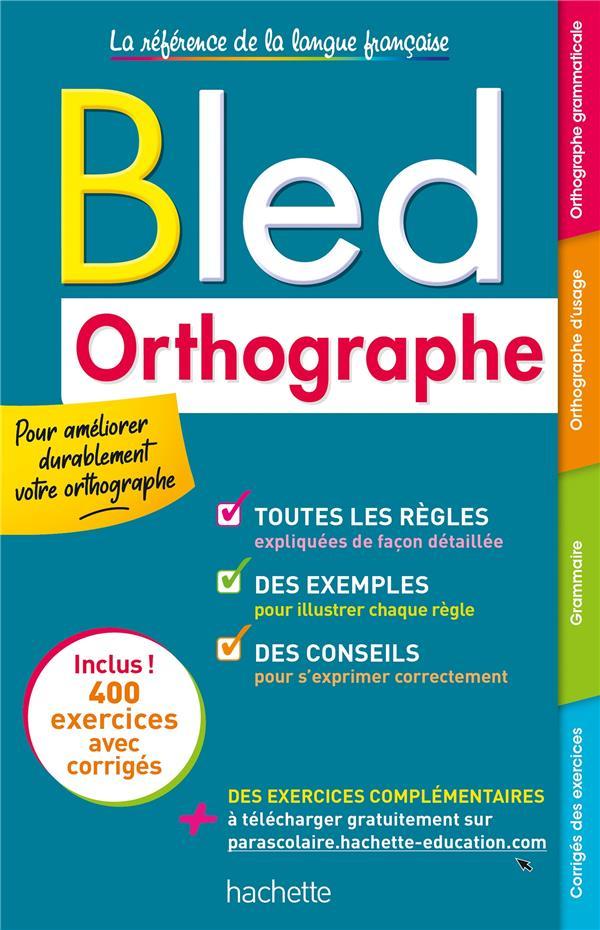BLED  -  ORTHOGRAPHE BERLION, DANIEL HACHETTE