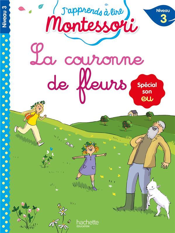 J'APPRENDS A LIRE MONTESSORI  -  LA COURONNE DE FLEURS JOUENNE, CHARLOTTE  HACHETTE