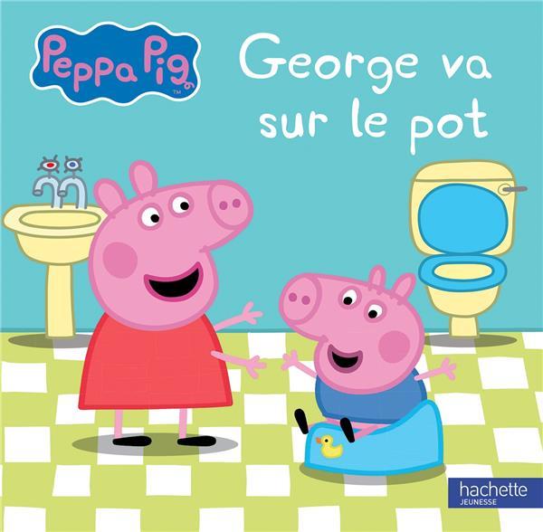 PEPPA PIG  -  GEORGE VA SUR LE POT XXX HACHETTE