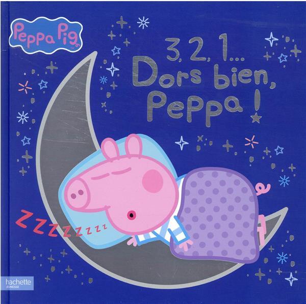 PEPPA PIG  -  3, 2, 1... DORS BIEN, PEPPA ! XXX HACHETTE
