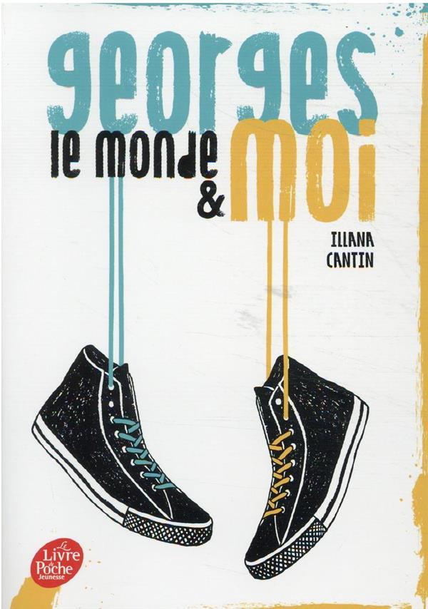 GEORGES, LE MONDE ET MOI CANTIN, ILLANA HACHETTE