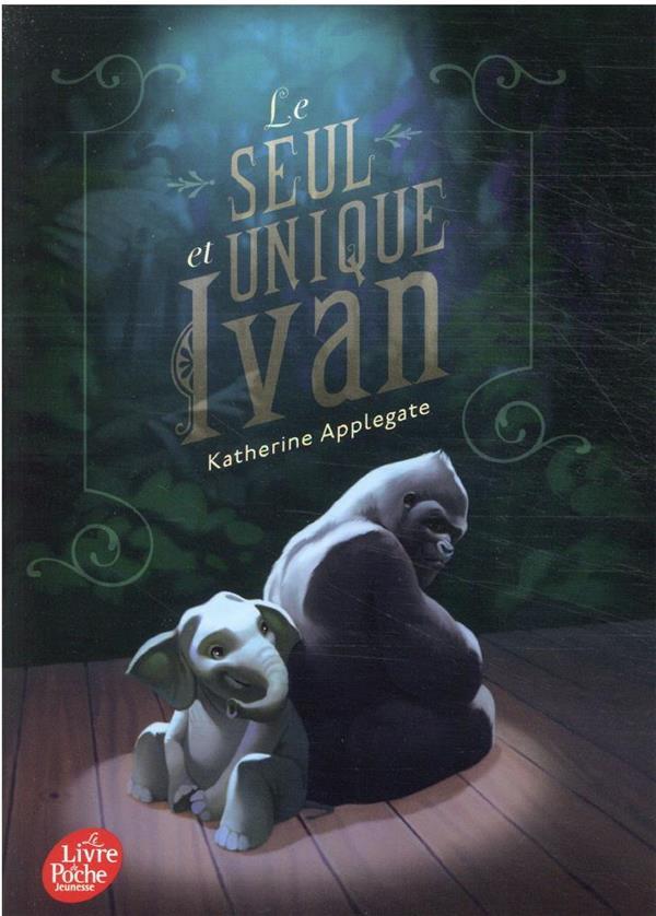 LE SEUL ET UNIQUE IVAN APPLEGATE, KATHERINE HACHETTE