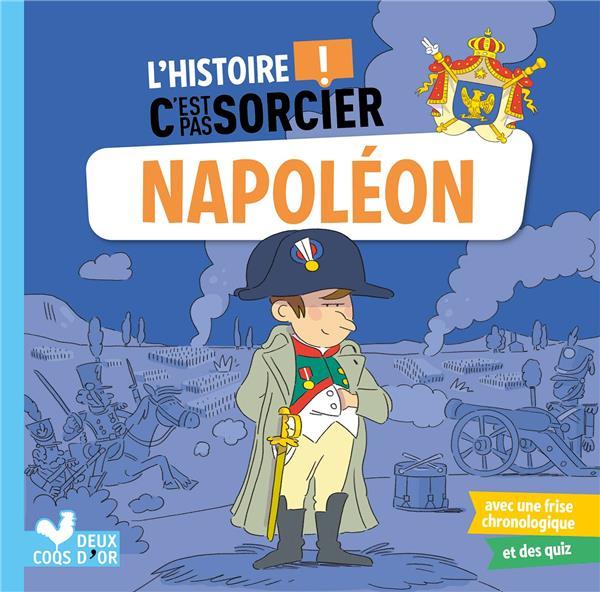 L'HISTOIRE C'EST PAS SORCIER  -  NAPOLEON