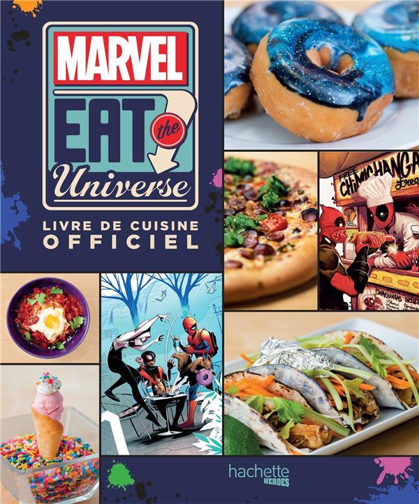 MARVEL : EAT THE UNIVERSE : LIVRE DE CUISINE OFFICIEL WARNER, JUSTIN HACHETTE