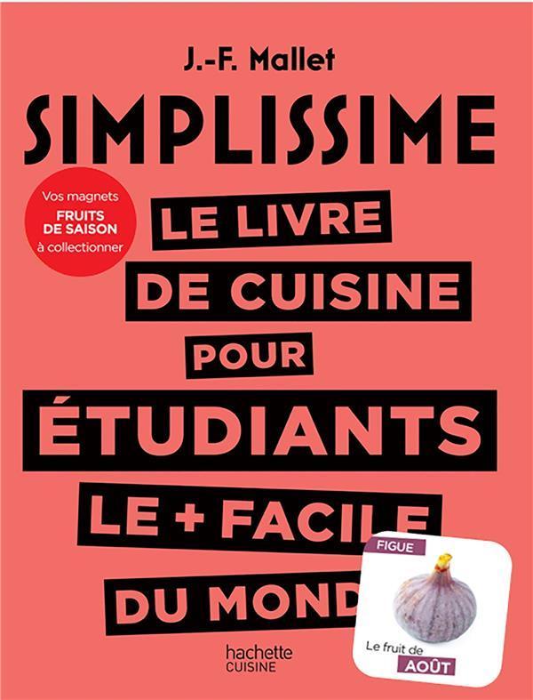 SIMPLISSIME  -  LE LIVRE DE CUISINE POUR ETUDIANTS LE + FACILE DU MONDE MALLET JEAN-FRANCOIS HACHETTE