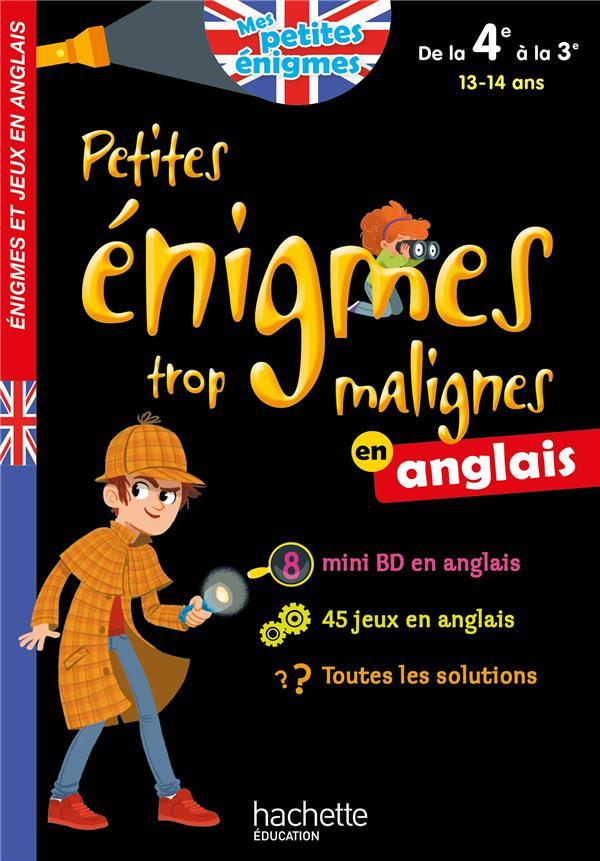 PETITES ENIGMES TROP MALIGNES  -  EN ANGLAIS  -  DE LA 4E A LA 3E  -  1314 ANS ROBINSON SUZANNA HACHETTE