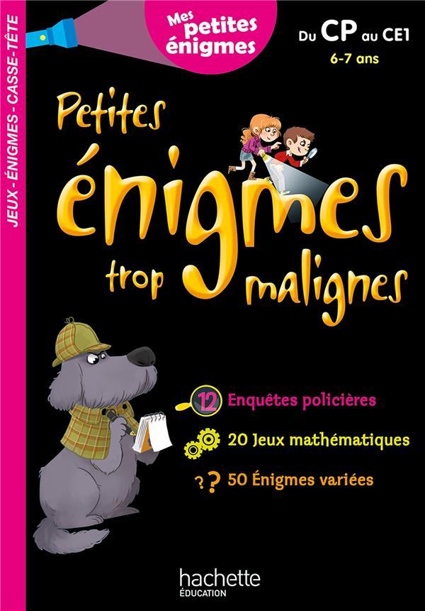 PETITES ENIGMES TROP MALIGNES  -  DU CP AU CE1  -  67 ANS BERGER ERIC HACHETTE