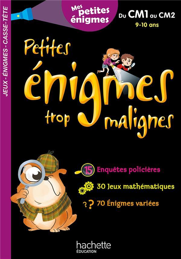 PETITES ENIGMES TROP MALIGNES  -  DU CM1 AU CM2  -  910 ANS BERGER ERIC HACHETTE