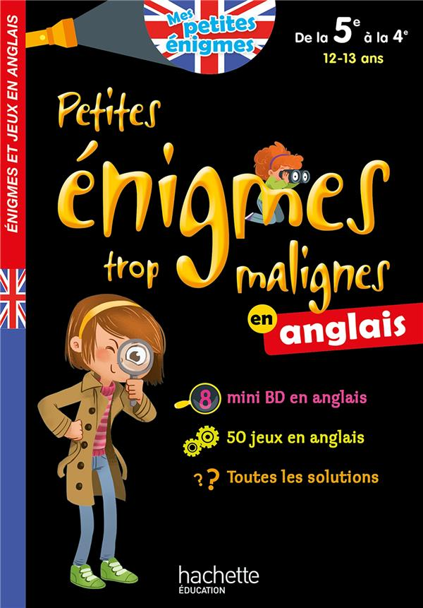 PETITES ENIGMES TROP MALIGNES  -  EN ANGLAIS  -  DE LA 5E A LA 4E  -  1213 ANS ROBINSON SUZANNA HACHETTE
