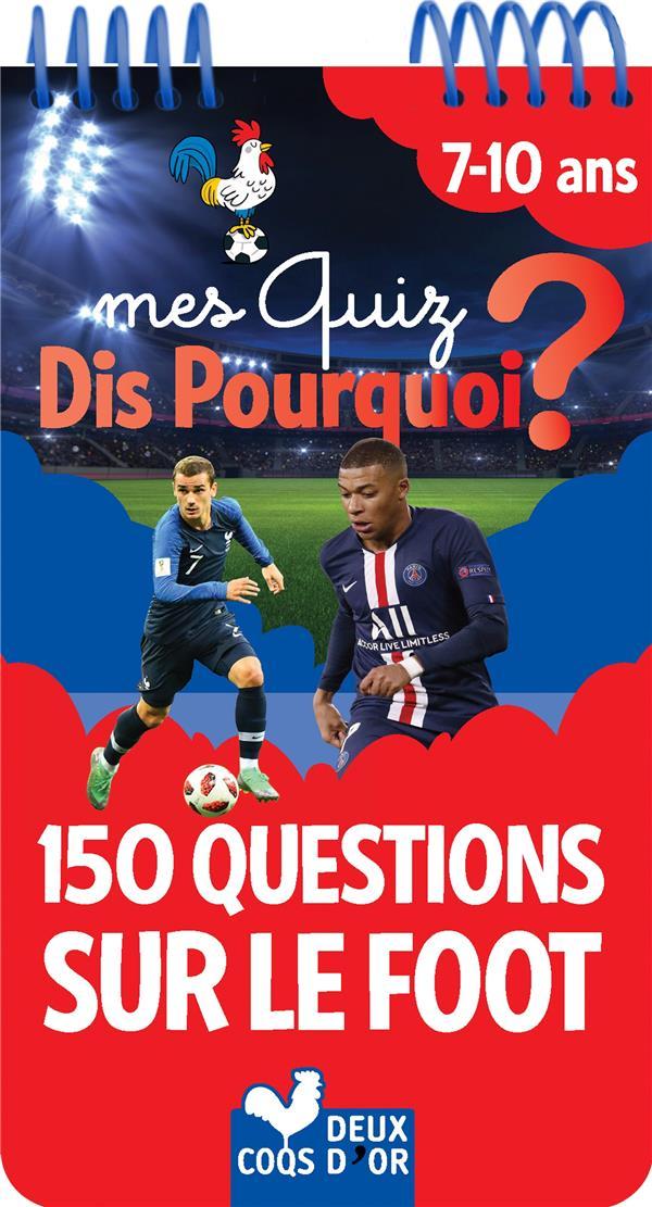 MES QUIZ DIS POURQUOI ?  -  150 QUESTIONS SUR LE FOOT RICHERT/MOSCA HACHETTE