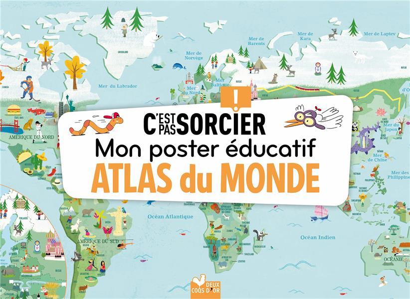 C'EST PAS SORCIER  -  MON POSTER EDUCATIF  -  ATLAS DU MONDE XXX NC
