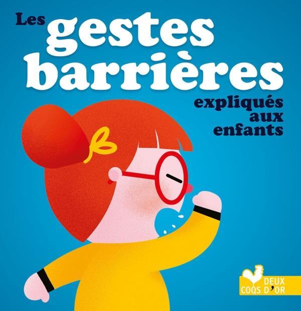 LES GESTES BARRIERES EXPLIQUES AUX ENFANTS JALBERT, PHILIPPE HACHETTE