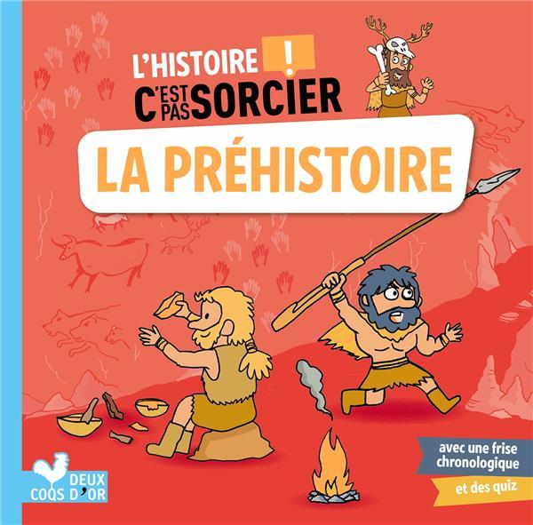 L'HISTOIRE C'EST PAS SORCIER  -  LA PREHISTOIRE DESFOUR/RODA HACHETTE