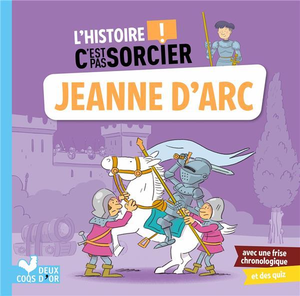 L'HISTOIRE C'EST PAS SORCIER  -  JEANNE D'ARC OERTEL, PIERRE HACHETTE