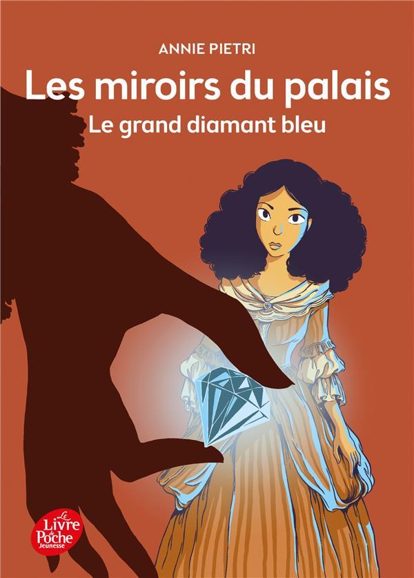 LES MIROIRS DU PALAIS T.3  -  LE GRAND DIAMANT BLEU PIETRI, ANNIE HACHETTE