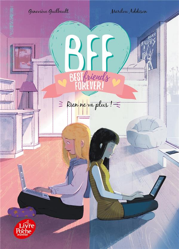 BFF  -  BEST FRIENDS FOREVER ! T.4  -  RIEN NE VA PLUS ! ADDISON, MARILOU  HACHETTE