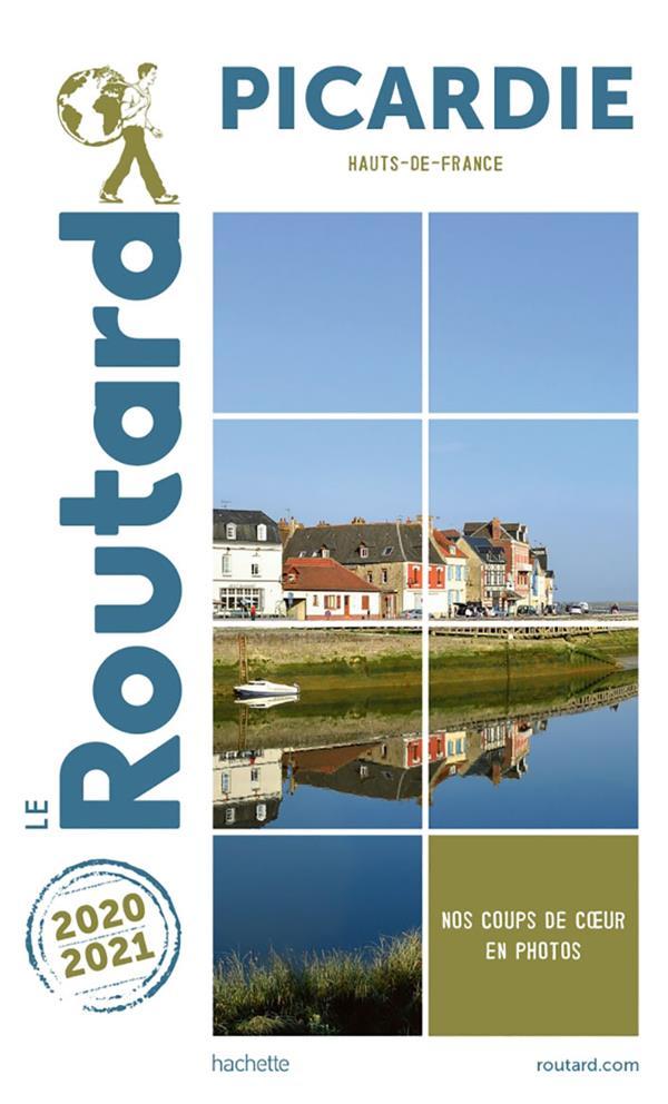 GUIDE DU ROUTARD  -  PICARDIE (HAUTS-DE-FRANCE) (EDITION 20202021)