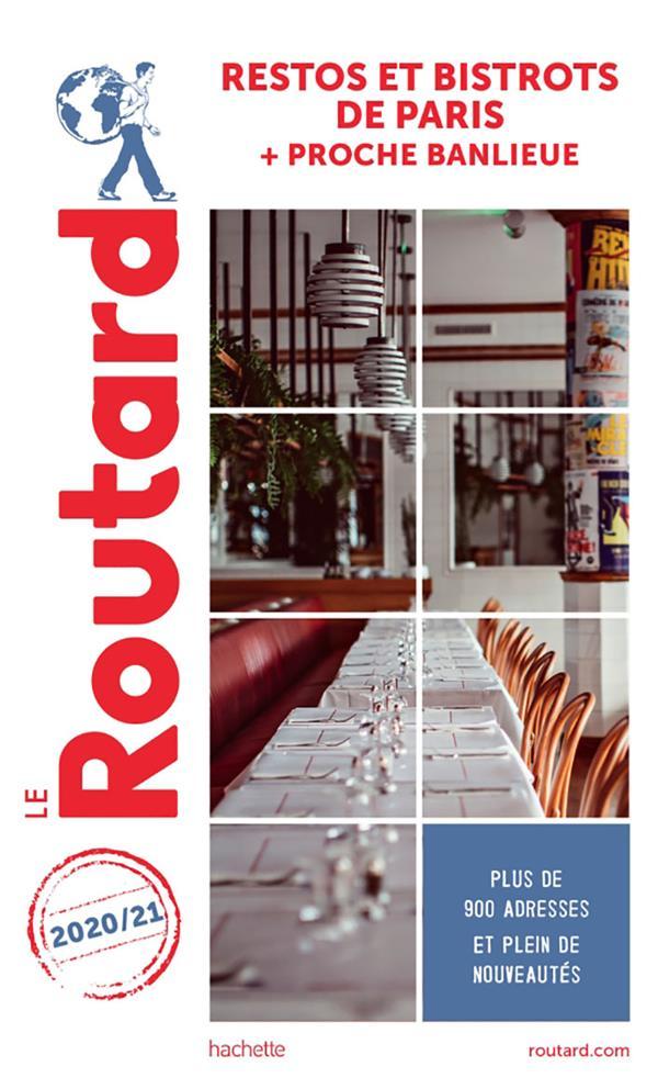 GUIDE DU ROUTARD     RESTOS ET BISTROTS DE PARIS     + PROCHE BANLIEUE (EDITION 20202021)