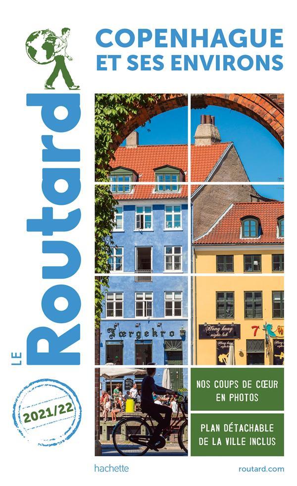 GUIDE DU ROUTARD  -  COPENHAGUE ET SES ENVIRONS (EDITION 20212022) XXX HACHETTE