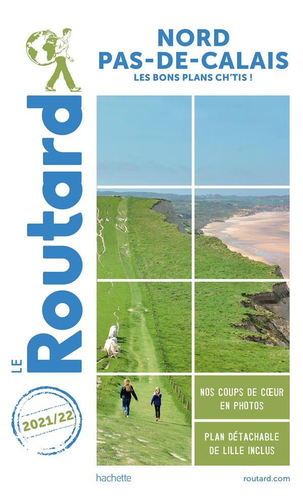 GUIDE DU ROUTARD  -  NORD-PAS-DE-CALAIS  -  LES BONS PLANS CH'TIS ! (EDITION 20212022)