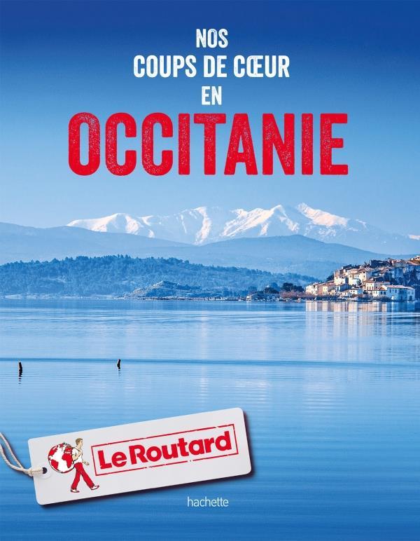 GUIDE DU ROUTARD  -  NOS COUPS DE COEUR EN OCCITANIE COLLECTF HACHETTE