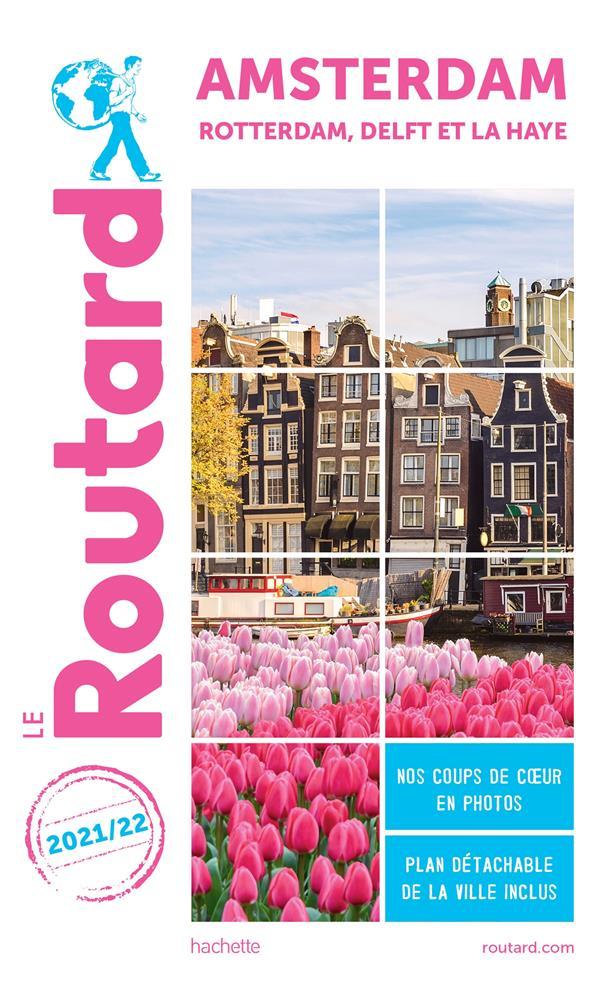 GUIDE DU ROUTARD  -  AMSTERDAM  -  ROTTERDAM, DELFT ET LA HAYE (EDITION 20212022) COLLECTIF HACHETTE HACHETTE