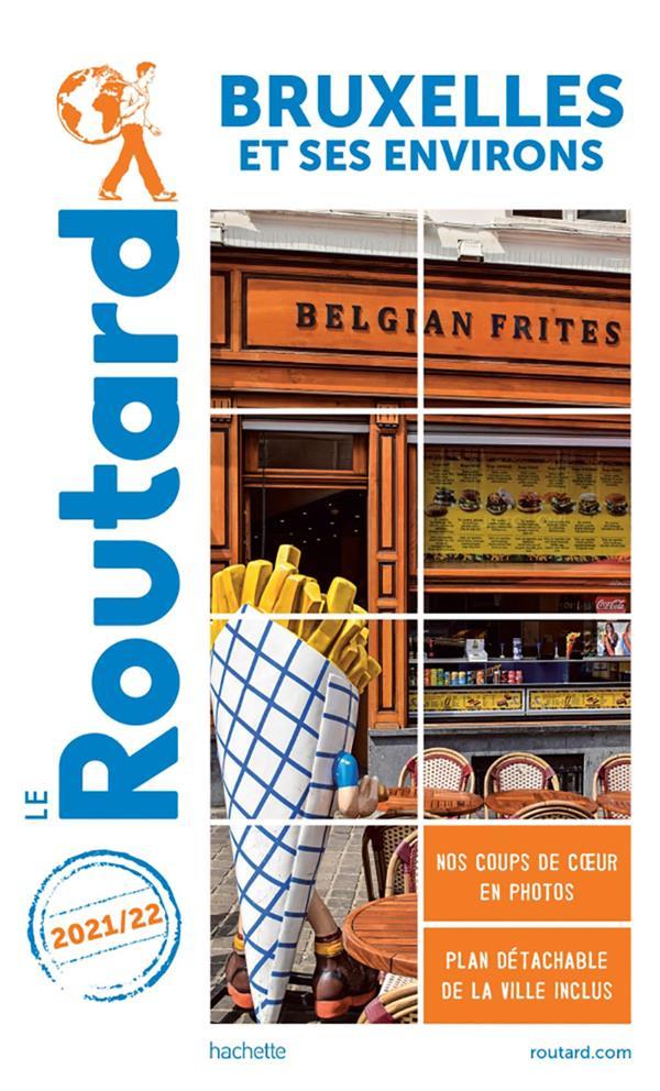 GUIDE DU ROUTARD  -  BRUXELLES ET SES ENVIRONS (EDITION 20212022) XXX HACHETTE