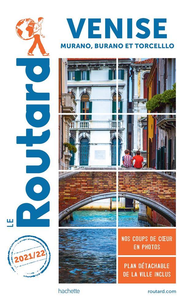 GUIDE DU ROUTARD  -  VENISE  -  MURANO, BURANO ET TORCELLO (EDITION 20212022) COLLECTIF HACHETTE HACHETTE
