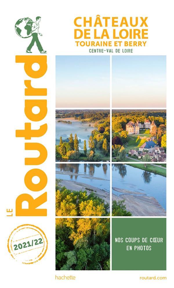 GUIDE DU ROUTARD     CHATEAUX DE LA LOIRE     TOURAINE ET BERRY (CENTRE VAL DE LOIRE) (EDITION 20212022)