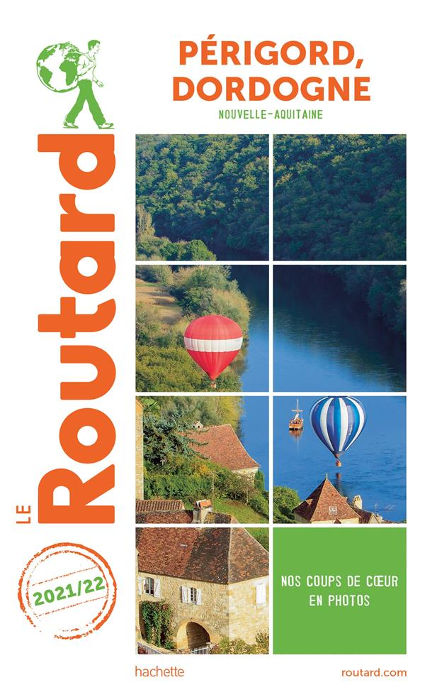 GUIDE DU ROUTARD  -  PERIGORD, DORDOGNE (NOUVELLE-AQUITAINE) (EDITION 20212022) XXX HACHETTE