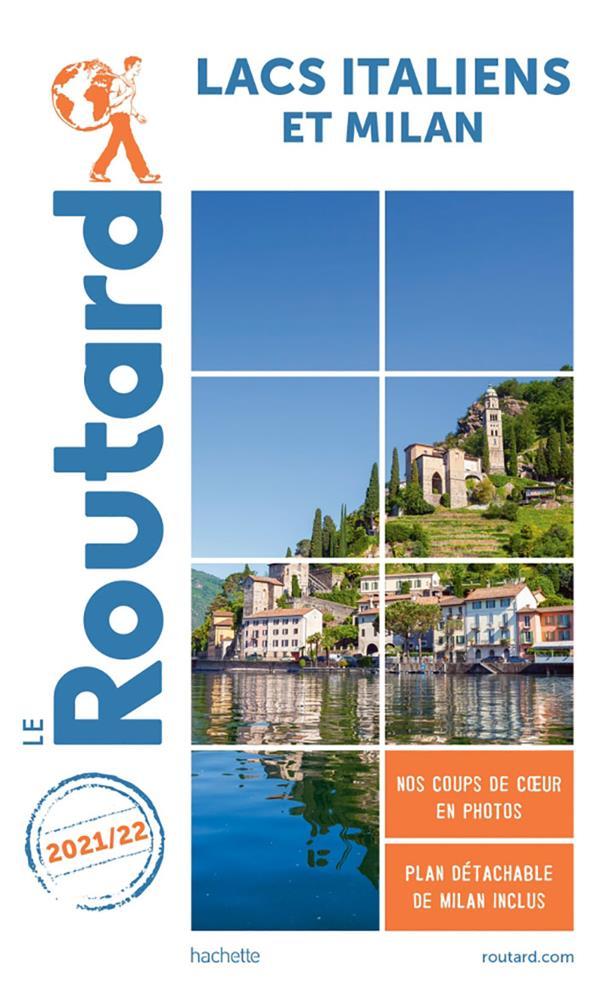 GUIDE DU ROUTARD  -  LACS ITALIENS ET MILAN (EDITION 20212022)