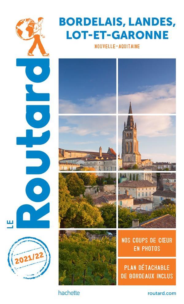 GUIDE DU ROUTARD  -  BORDELAIS, LANDES, LOT-ET-GARONNE (NOUVELLE-AQUITAINE) (EDITION 20212022)