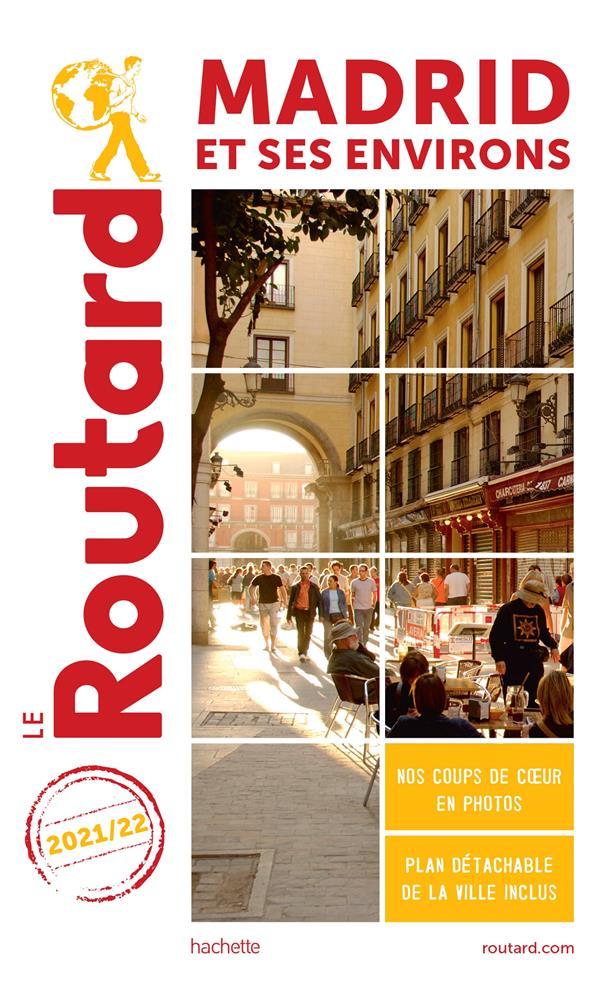 GUIDE DU ROUTARD  -  MADRID ET SES ENVIRONS (EDITION 20212022)   HACHETTE