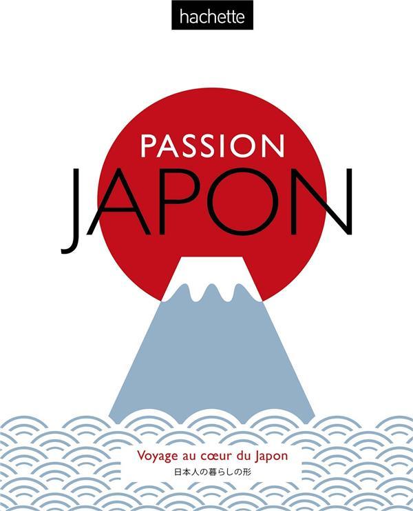 GUIDES VOIR  -  PASSION JAPON  -  VOYAGE AU COEUR DU JAPON