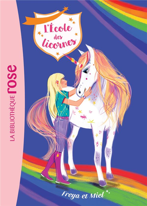 L'ECOLE DES LICORNES T.10  -  FREYA ET MIEL XXX HACHETTE