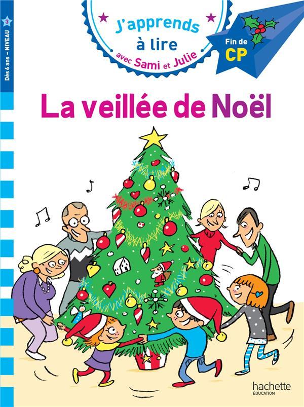 J'APPRENDS A LIRE AVEC SAMI ET JULIE  -  LA VEILLEE DE NOEL MASSONAUD/BONTE HACHETTE